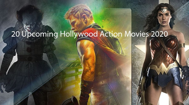 20 Upcoming Hollywood Action Movies 2020