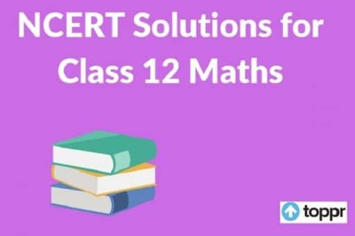 Class 12 Maths NCERT Solutions The Simple Ways To Achieve Success