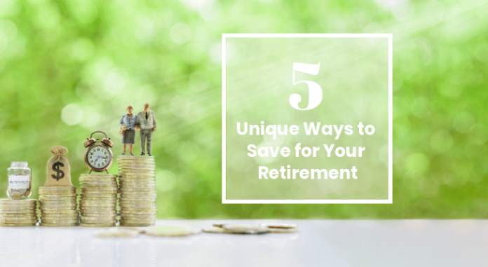5 Unique Ways to Save for Your Retirement