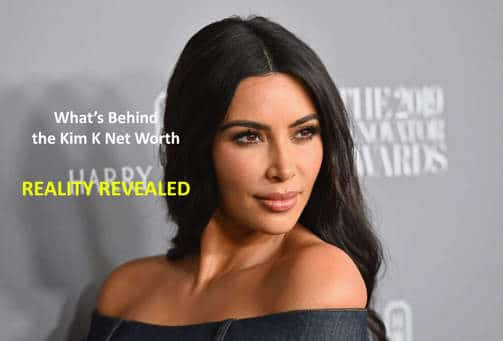 What's Behind the Kim K Net Worth – Reality Revealed