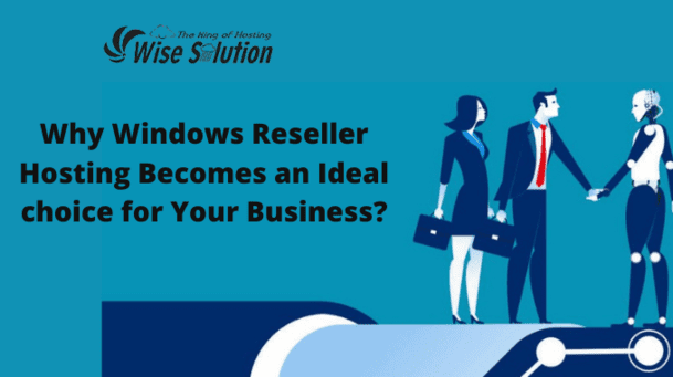 Why Windows Reseller Hosting Becomes an Ideal choice for Your Business